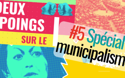 Épisode 5, spécial municipalisme