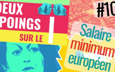 Episode 10 | Salaire minimum européen : l'indispensable conquête du «monde d'après»